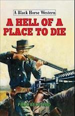 A Hell of a Place to Die (A Black Horse Western)