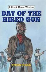 Day of the Hired Gun (A Black Horse Western)