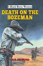 Death on the Bozeman (A Black Horse Western)