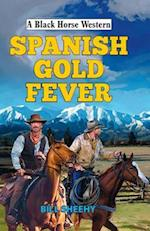 Spanish Gold Fever (A Black Horse Western)