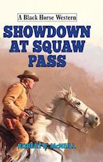 Showdown at Squaw Pass (A Black Horse Western)