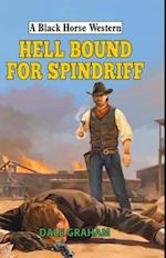 Hellbound for Spindriff (A Black Horse Western)