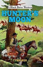 Hunter's Moon (A Black Horse Western)