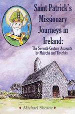 St Patrick's Missionary Journeys in Ireland