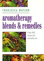 Aromatherapy, Blends and Remedies (Thorsons Aromatherapy Series)