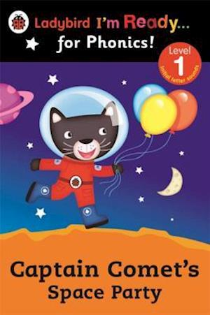 Captain Comet's Space Party Ladybird I'm Ready for Phonics: Level 1