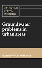 Groundwater Problems in Urban Areas: Proceedings of the International Conference Organized by the Institution of Civil Engineers and Held in London, 2