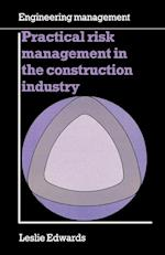 Practical Risk Management in the Construction Industry