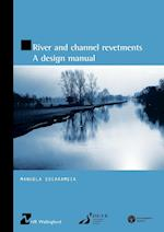 River and Channel Revetments - A Design Manual