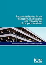 Recommendations for the Inspection, Maintenance and Management of Car Park Structures