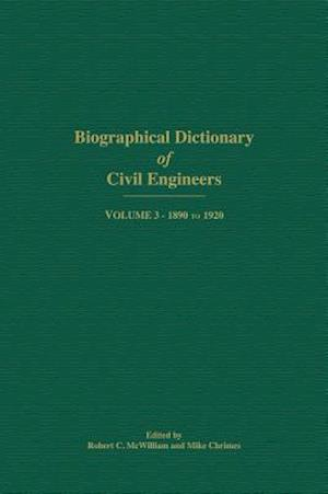 Biographical Dictionary of Civil Engineers in Great Britain and Ireland - Volume 3: 1890-1920