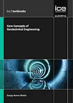 Core Concepts of Geotechnical Engineering (Ice Textbook) Series af Sanjay Kumar Shukla
