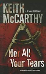 Nor All Your Tears (Lance Elliot Mysteries)