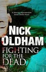 Fighting for the Dead (Detective Superintendent Henry Christie)
