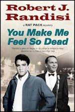 You Make Me Feel So Dead (A Rat Pack Mystery, nr. 8)
