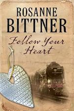 Follow Your Heart af Rosanne Bittner