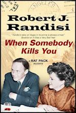 When Somebody Kills You (Rat Pack Mysteries)