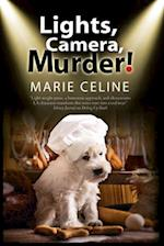 Lights, Camera, Murder!: A TV Pet Chef Mystery Set in L.A. af Marie Celine