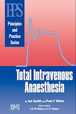 Total Intravenous Anaesthesia (Principles and Practice Series)