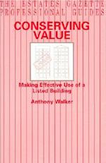 Conserving Value (The Estates Gazette professional guides)