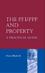 The Pfi/PPP and Property - A Practical Guide