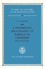 Preliminary Bibliography of Isabelle De Charriere (Studies on Voltaire, nr. 186)