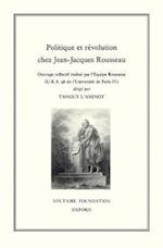 Politique et Revolution Chez Jean-Jacques Rousseau (Studies on Voltaire the Eighteenth Century, nr. 324)