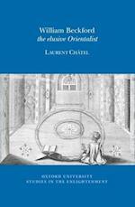 William Beckford: The Elusive Orientalist (Oxford University Studies in the Enlightenment, nr. 11)