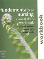 Fundamentals of Nursing: Clinical Skills Workbook af Geraldine Rebeiro