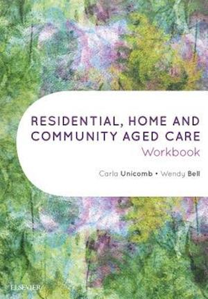 Bog, paperback Residential, Home and Community Aged Care Workbook af Carla Unicomb