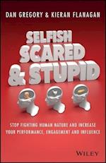 Selfish, Scared and Stupid af Kieran Flanagan