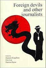 Foreign Devils and Other Journalists (Monash Papers On Southeast Asia, nr. 52)