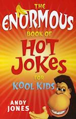 The Enormous Book of Hot Jokes for Kool Kids af Andy Jones