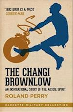 The Changi Brownlow (Hachette Military Collection)