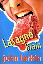 Lasagne Brain af John Larkin