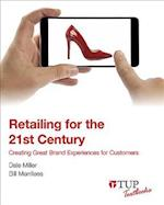 Retailing for the 21st Century (Tup Textbooks)