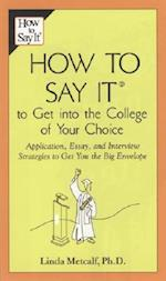 How to Say It to Get into the College of Your Choice (How To Say It)
