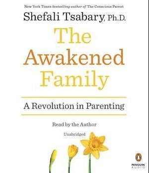 Lydbog, CD The Awakened Family af Shefali Tsabary