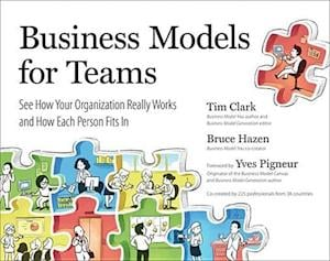 Business Models for Teams af Tim Clark, Bruce Hazen