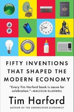 Bog hardback 50 Inventions That Shaped the Modern Economy af Tim Harford
