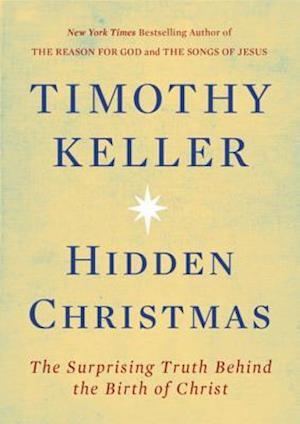 Hidden Christmas af Timothy Keller