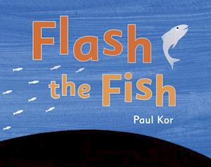 Bog, hardback Flash the Fish af Paul Kor