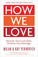 How We Love: Discover your Love Style, Enhance your Marriage (Expanded Edition)