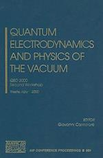 Quantum Electrodynamics and Physics of the Vacuum (AIP Conference Proceedings Numbered, nr. 564)