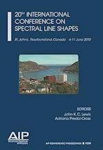 20th International Conference on Spectral Line Shapes (AIP Conference Proceedings Numbered, nr. 1290)