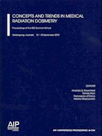 Concepts and Trends in Medical Radiation Dosimetry: (Aip Conference Proceedings: Accelerators, Beams, and Instrumentations, nr. 1345)