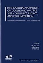 International Workshop on Double and Multiple Stars: Dynamics, Physics, and Instrumentation (Aip Conference Proceedings: Astronomy and Astrophysics, nr. 1346)