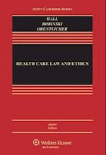 Health Care Law and Ethics af David Orentlicher, Mark a. Hall, Mary Anne Bobinski