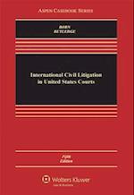 International Civil Litigation in United States Courts (Aspen Casebook)