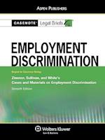 Casenote Legal Briefs for Employment Discrimination, Keyed to Zimmer, Sullivan, and White (Casenote Legal Briefs)